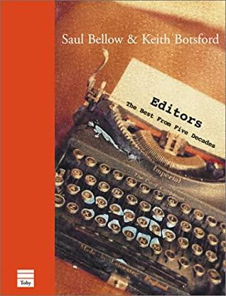 Editors by Saul Bellow, Keith Botsford