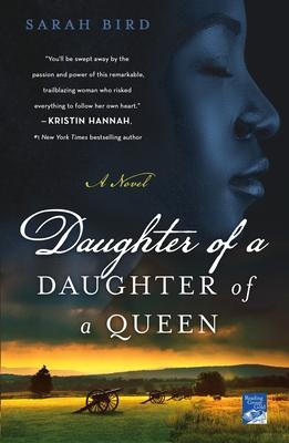 Daughter of a Daughter of a Queen: A Novel by Sarah Bird
