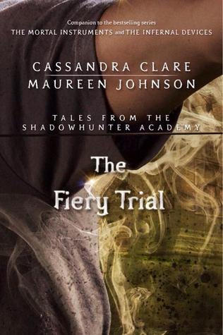 The Fiery Trial by Cassandra Clare, Maureen Johnson