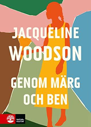 Genom märg och ben by Alva Dahl, Jacqueline Woodson