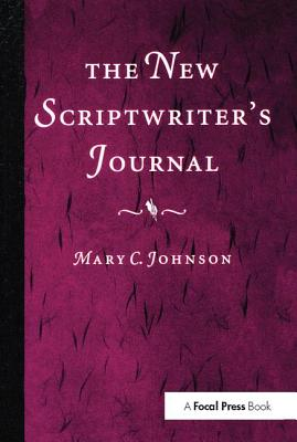 The New Scriptwriter's Journal by Mary Johnson