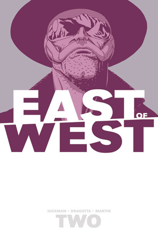 East of West, Vol. 2: We Are All One by Rus Wooton, Nick Dragotta, Frank Martin, Jonathan Hickman