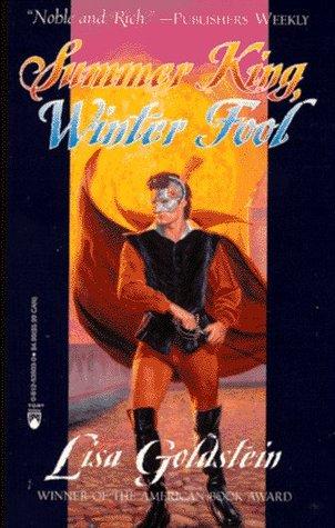 Summer King Winter Fool by Lisa Goldstein