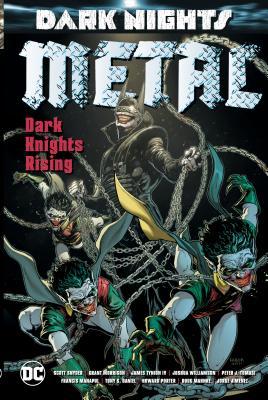 Dark Nights: Metal: Dark Knights Rising by Scott Snyder, Peter J. Tomasi, Grant Morrison