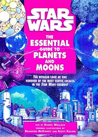 Star Wars: The Essential Guide To Planets And Moons by Daniel Wallace