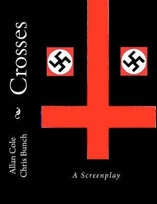 Crosses: A Screenplay by Allan Cole, Chris Bunch