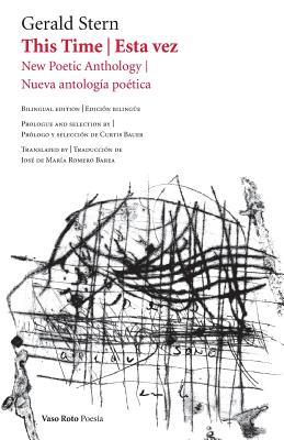 This Time / Esta vez: New Poetic Anthology / Nueva antología poética by Curtis Bauer, Gerald Stern