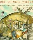 The Chinese Mirror by Mirra Ginsburg, Margot Zemach