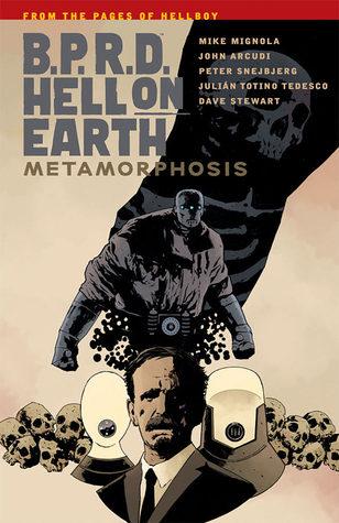 B.P.R.D. Hell on Earth, Vol. 12: Metamorphosis by Mike Mignola, Peter Snejbjerg, Julian Totino Tedesco, Dave Stewart, John Arcudi
