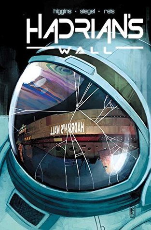 Hadrian's Wall #1 by Kyle Higgins, Alec Siegel, Rod Reis