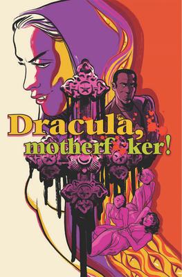 Dracula, Motherf**ker by Alex De Campi