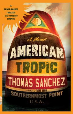 American Tropic: A Thriller by Thomas Sanchez