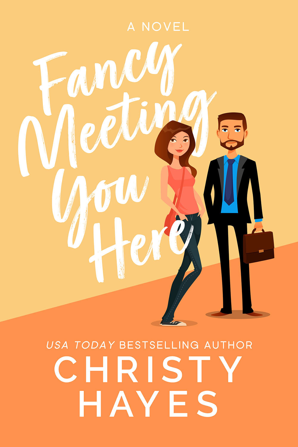 Fancy Meeting You Here by Christy Hayes