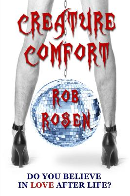 Creature Comfort by Rob Rosen