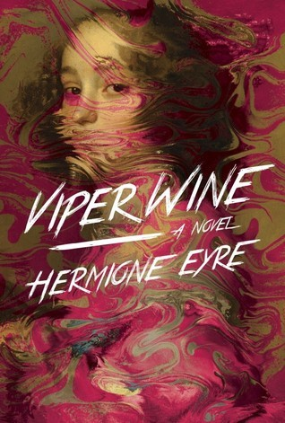 Viper Wine: A Novel by Hermione Eyre