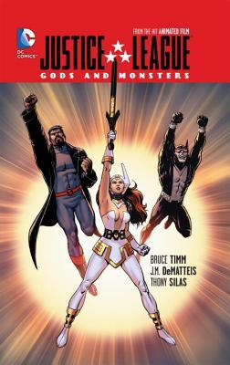 Justice League: Gods and Monsters: From the Hit Animated Film by J.M. DeMatteis, Bruce Timm