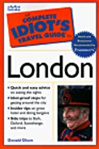 Complete Idiot's Travel Guide to London by Donald Olsen