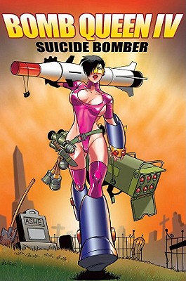 Bomb Queen Volume 4: Suicide Bomber by Jimmie Robinson
