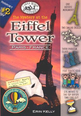 The Mystery at the Eiffel Tower (Paris, France) by Erin Kelly