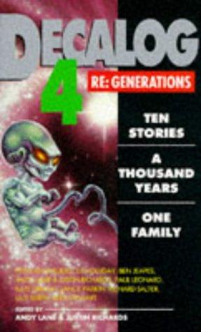 Decalog 4: Re-Generations by Richard Salter, Liz Holliday, Andy Lane, Paul Leonard, Justin Richards, Gus Smith, Alex Stewart, Lance Parkin, Ben Jeapes, Peter Anghelides, Kate Orman