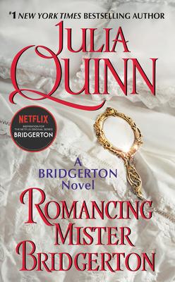 Romancing Mister Bridgerton: Bridgerton by Julia Quinn