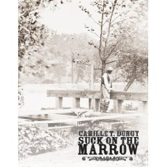 Suck on the Marrow by Camille T. Dungy