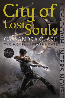 City of Lost Souls, Volume 5 by Cassandra Clare