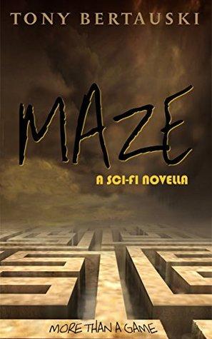 Maze by Tony Bertauski