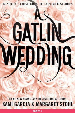 A Gatlin Wedding by Margaret Stohl, Kami Garcia