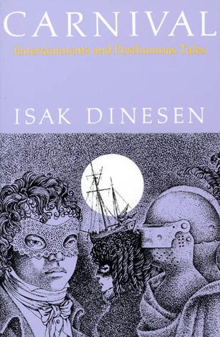 Carnival: Entertainments and Posthumous Tales by W. D. Paden, Osceola, Isak Dinesen, P.M. Mitchell, Karen Blixen