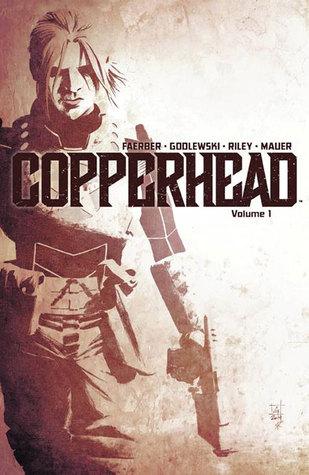 Copperhead, Vol. 1: A New Sheriff in Town by Jay Faerber, Thomas Mauer, Scott Godlewski, Ron Riley
