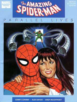 Spider-Man: Parallel Lives by Gerry Conway, Andy Mushynsky, Alex Saviuk