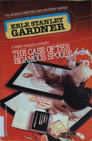 The Case of the Bigamous Spouse by Erle Stanley Gardner