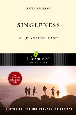 Singleness: A Life Grounded in Love by Ruth Goring