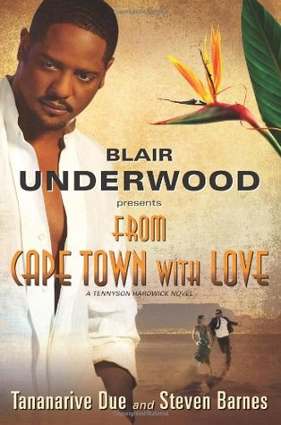From Cape Town with Love by Tananarive Due, Steven Barnes, Blair Underwood