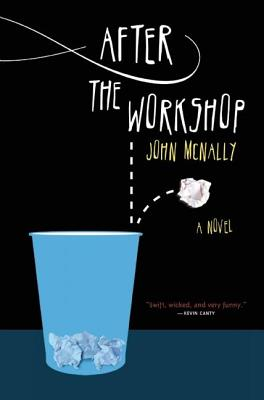 After the Workshop: A Memoir by Jack Hercules Sheahan by John McNally