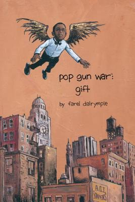 Pop Gun War Volume 1 by Farel Dalrymple