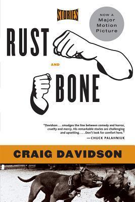 Rust and Bone: Stories by Craig Davidson