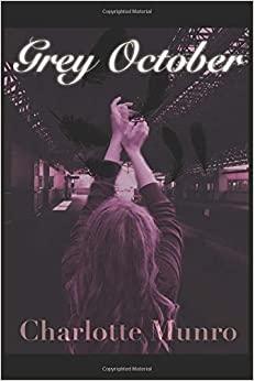 Grey October by Charlotte Munro