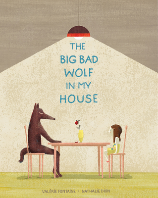 The Big Bad Wolf in My House by Valérie Fontaine