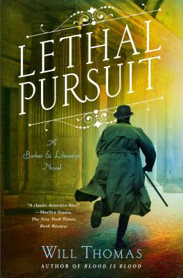 Lethal Pursuit: A Barker & Llewelyn Novel by Will Thomas