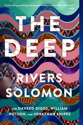 The Deep by Rivers Solomon, Daveed Diggs, Jonathan Snipes, William Hutson