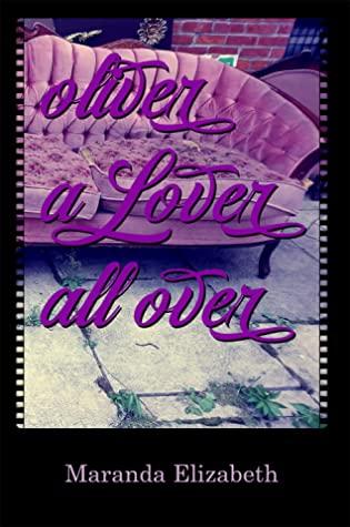 Oliver A Lover All Over by Maranda Elizabeth