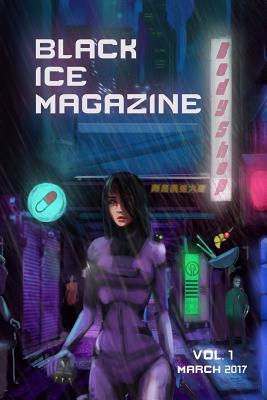 Black Ice Magazine, Vol. 1 by Gerri Leen, Prosper Yamamoto, John Bruni