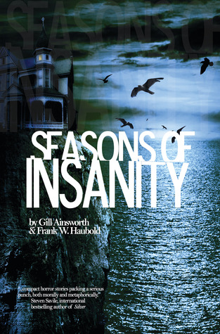 Seasons of Insanity by Gill Ainsworth, Frank W. Haubold