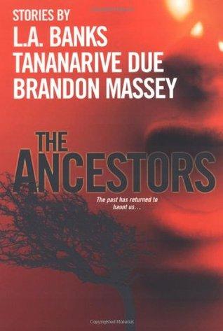 The Ancestors by Tananarive Due, Brandon Massey