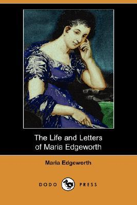 The Life and Letters of Maria Edgeworth by Maria Edgeworth, Augustus John Cuthbert Hare