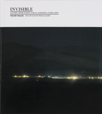 Invisible (Signed Edition): Covert Operations and Classified Landscapes by Trevor Paglen