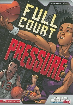 Full Court Pressure by Jorge González, Jessica S. Gunderson, Alfonso Ruiz