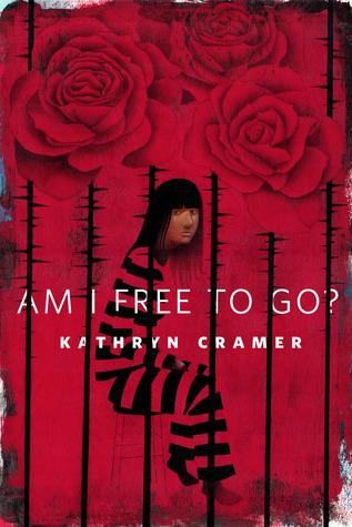Am I Free To Go? by Kathryn Cramer
